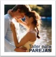 Introduccion al  Taller de Parejas y matrimonios