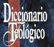 Diccionario teologico de la biblia